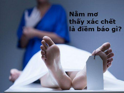 Mơ thấy xác chết là điềm báo gì và nên đánh con loto nào là ăn chắc