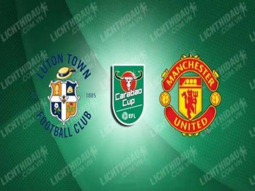 Nhận định Luton Town vs Man Utd, 02h15 ngày 23/9