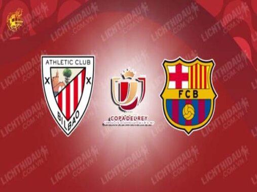 Nhận định Bilbao vs Barcelona, 02h30 ngày 18/4 : Rước CUP về Catalan