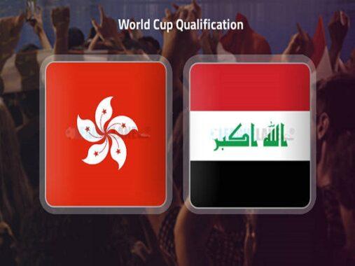 Nhận định Hồng Kông vs Iraq – 23h30 11/06/2021, VLWC KV Châu Á